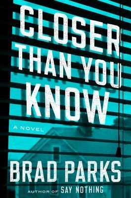 Closer than you Know Brad Parks